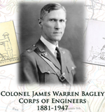 Colonel James Warren Bagley 1881-1947